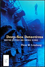 Couverture du livre DEEP-SEA DETECTIVES: MARITIME MYSTERIES AND FORENSIC SCIENCE, de Peter Limburg, 2004