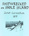 Cover of book, SHIPWRECKED ON SABLE ISLAND, by Janet Carnochan, 1879 (published in 1986)