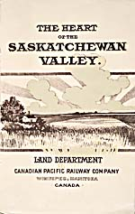 Brochure of the Canadian Pacific Railway, 1910, reading THE HEART OF THE SASKATCHEWAN VALLEY, with an illustration of a Prairie farm