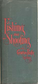 Brochure of the Canadian Pacific Railway, 1899, advertising fishing and hunting along the CPR route