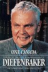 One Canada : Memoirs of the Right Honourable John G. Diefenbaker.